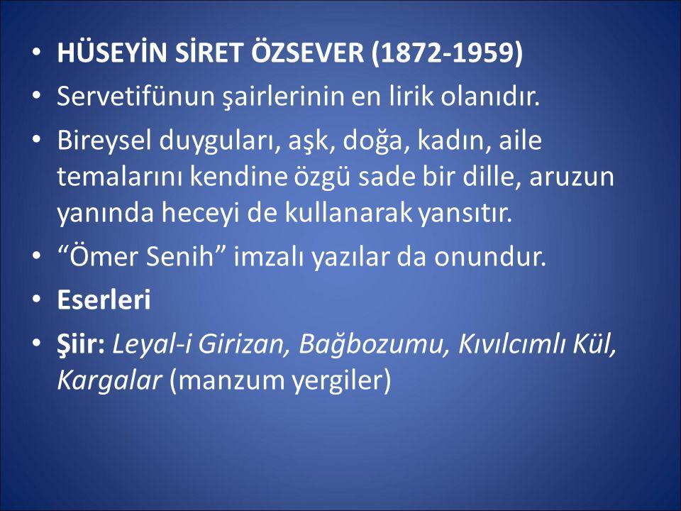 HÜSEYİN SİRET ÖZSEVER (1872-1959)