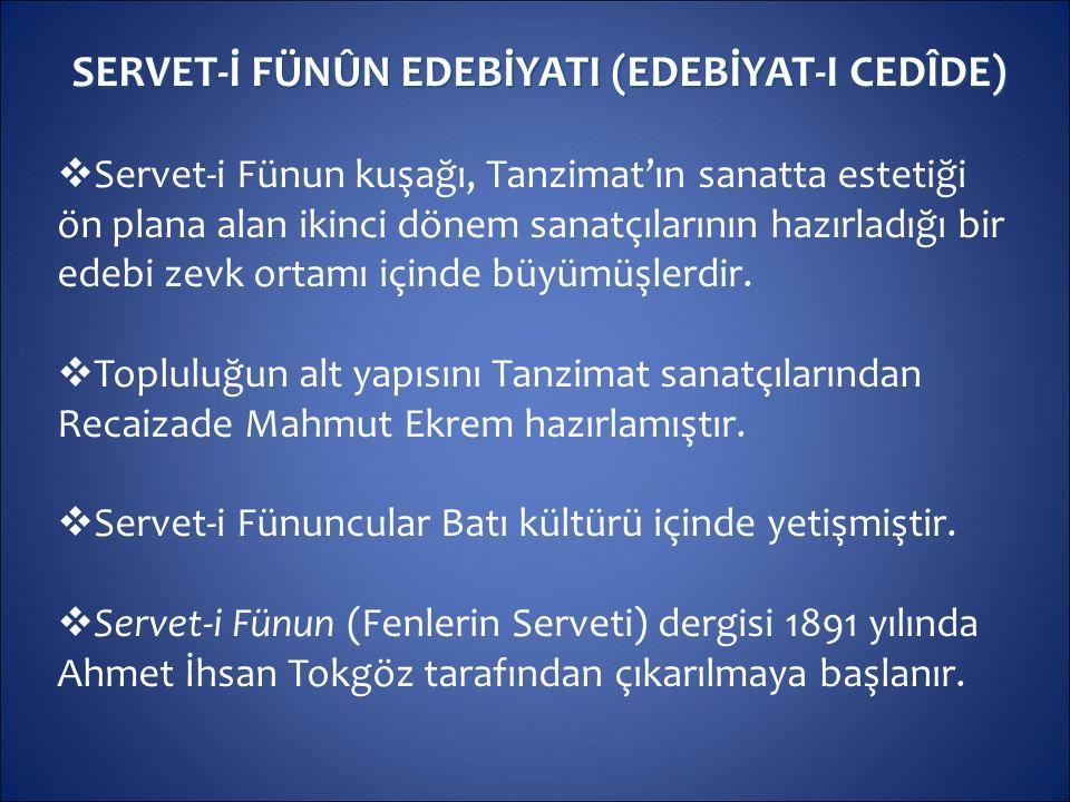 SERVET-İ FÜNÛN EDEBİYATI (EDEBİYAT-I CEDÎDE)