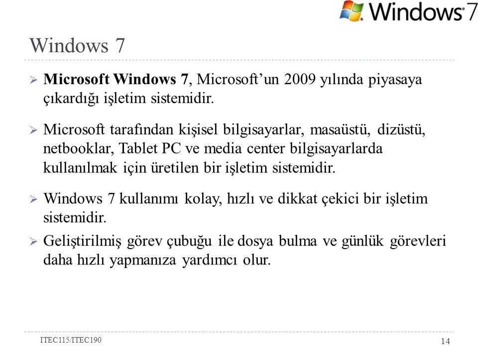 Windows 7 Microsoft Windows 7, Microsoft'un 2009 yılında piyasaya çıkardığı işletim sistemidir.