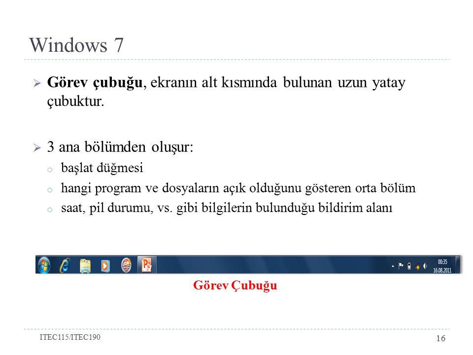 Windows 7 Görev çubuğu, ekranın alt kısmında bulunan uzun yatay çubuktur. 3 ana bölümden oluşur: başlat düğmesi.