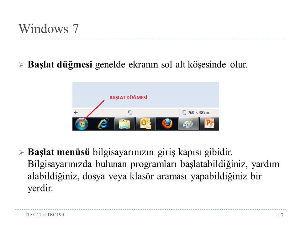 Windows 7 Başlat düğmesi genelde ekranın sol alt köşesinde olur.