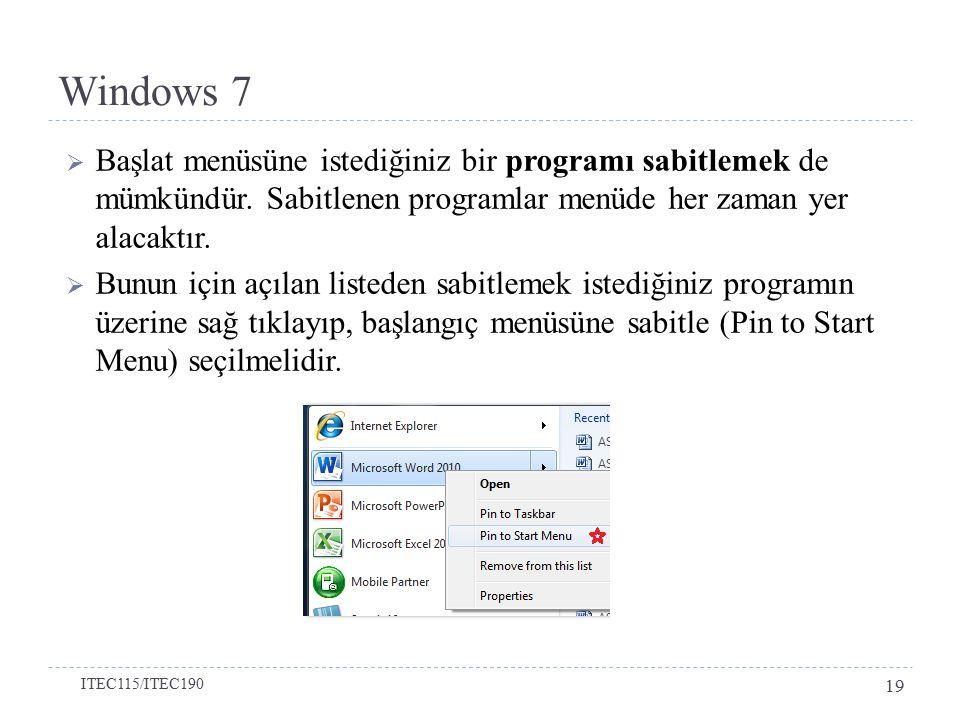 Windows 7 Başlat menüsüne istediğiniz bir programı sabitlemek de mümkündür. Sabitlenen programlar menüde her zaman yer alacaktır.