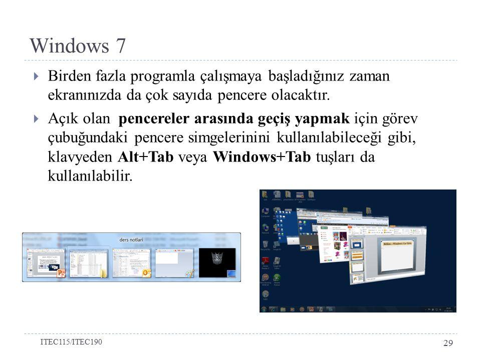 Windows 7 Birden fazla programla çalışmaya başladığınız zaman ekranınızda da çok sayıda pencere olacaktır.