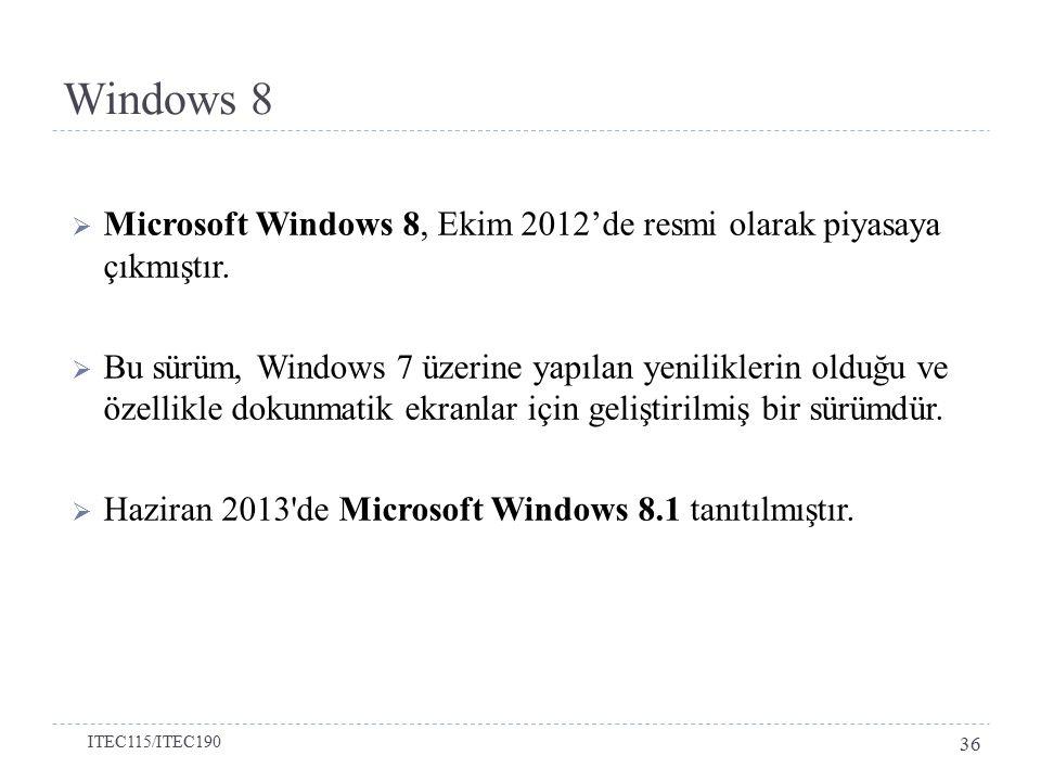Windows 8 Microsoft Windows 8, Ekim 2012'de resmi olarak piyasaya çıkmıştır.