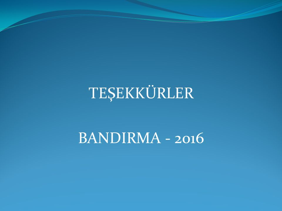 TEŞEKKÜRLER BANDIRMA - 2016
