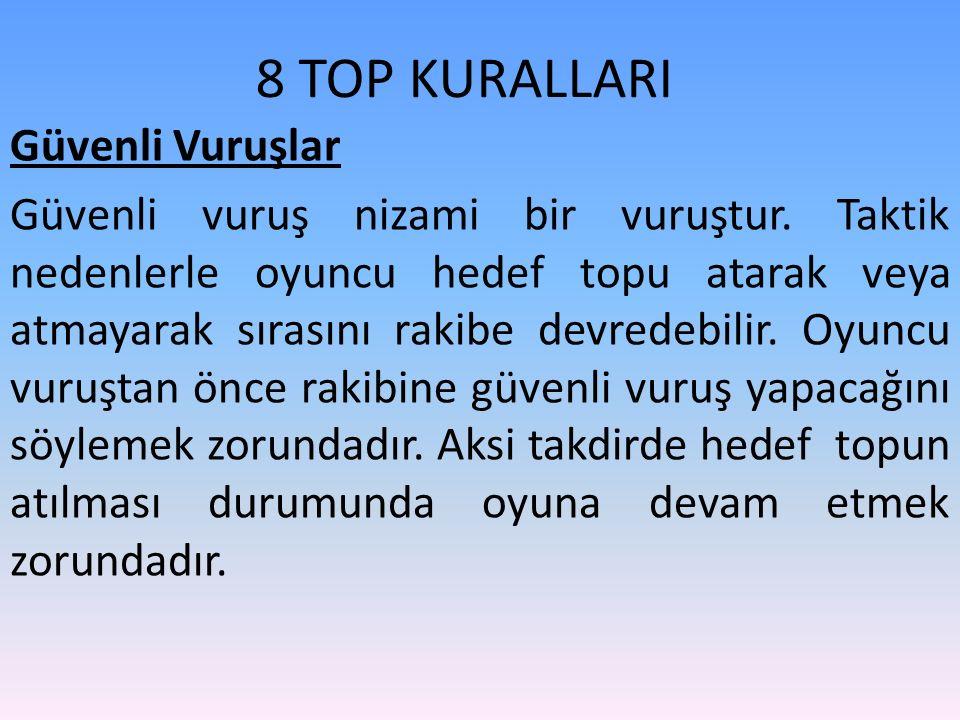 8 TOP KURALLARI Güvenli Vuruşlar