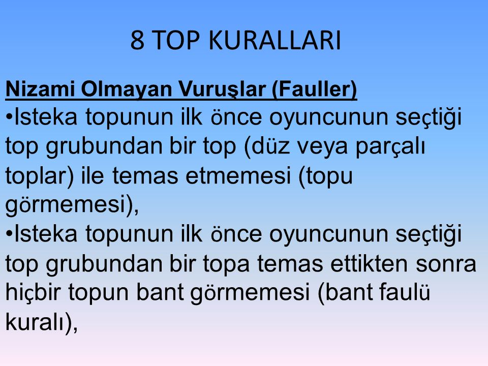 8 TOP KURALLARI Nizami Olmayan Vuruşlar (Fauller)