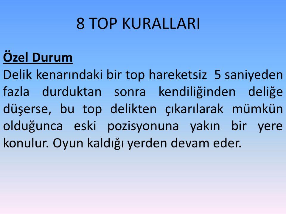 8 TOP KURALLARI Özel Durum