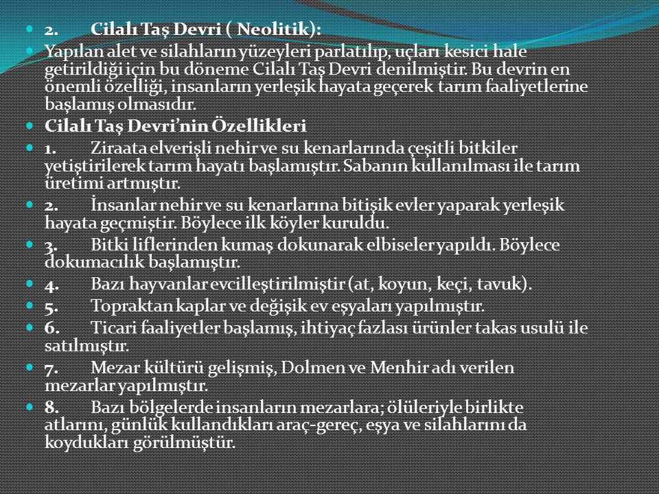 2. Cilalı Taş Devri ( Neolitik):