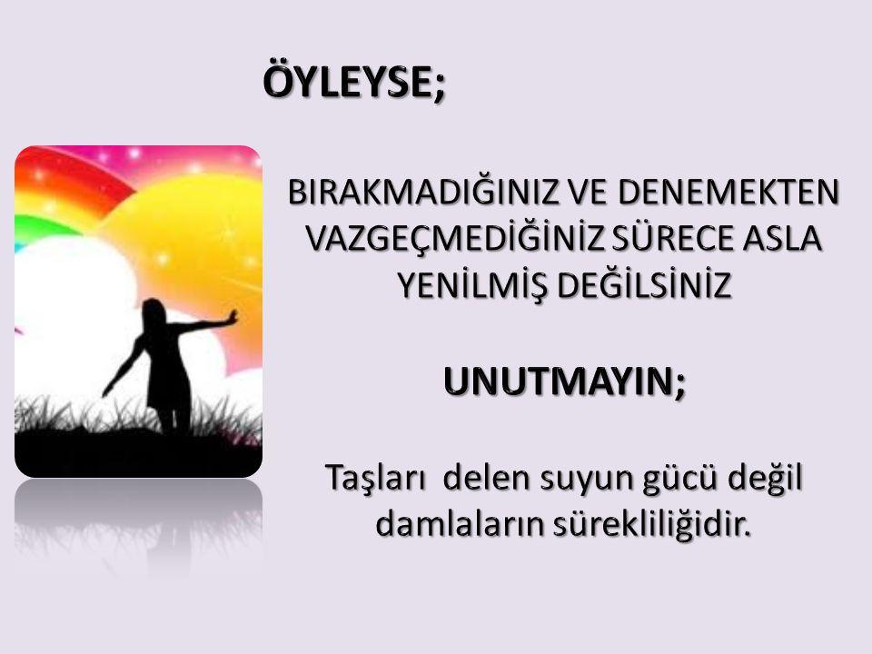 ÖYLEYSE;