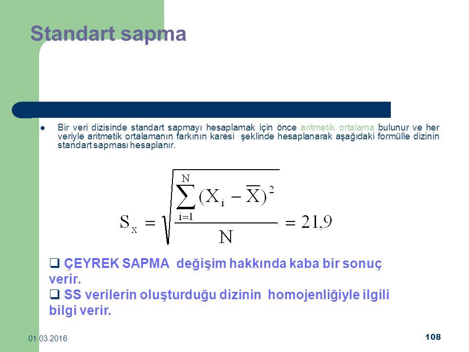 Standart sapma ÇEYREK SAPMA değişim hakkında kaba bir sonuç verir.