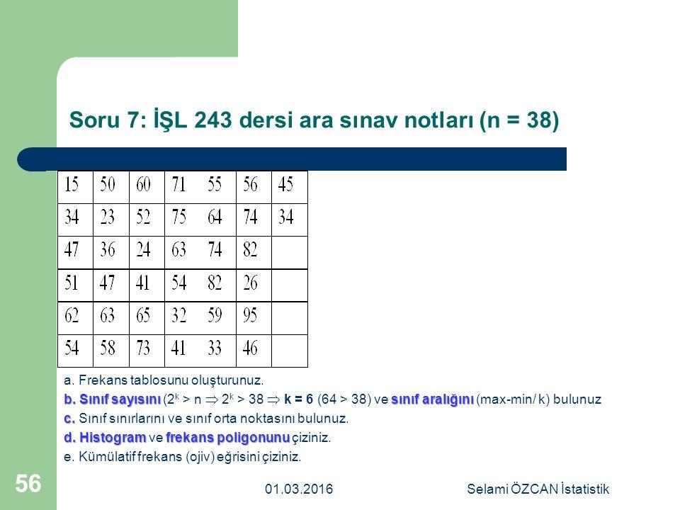 Soru 7: İŞL 243 dersi ara sınav notları (n = 38)