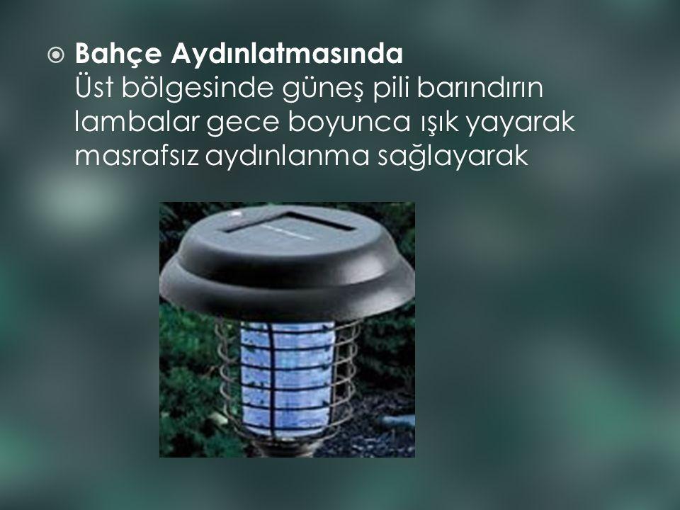 Bahçe Aydınlatmasında Üst bölgesinde güneş pili barındırın lambalar gece boyunca ışık yayarak masrafsız aydınlanma sağlayarak