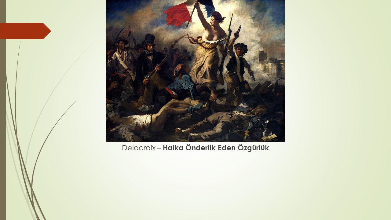 Delocroix – Halka Önderlik Eden Özgürlük