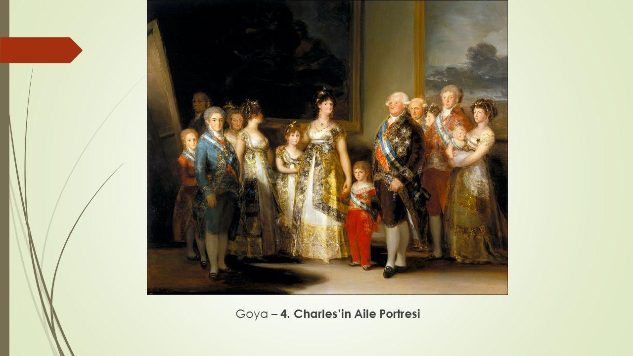 Goya – 4. Charles'in Aile Portresi