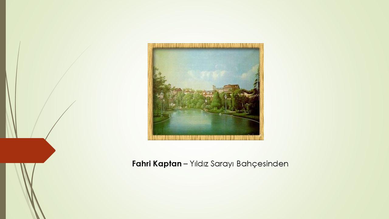 Fahri Kaptan – Yıldız Sarayı Bahçesinden