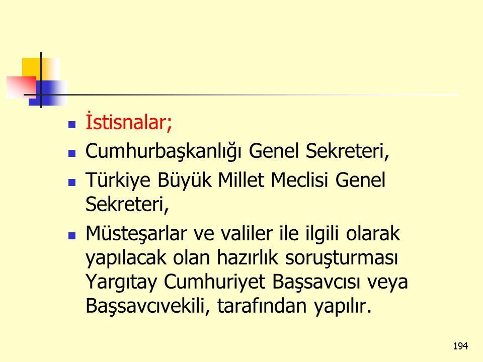 İstisnalar; Cumhurbaşkanlığı Genel Sekreteri, Türkiye Büyük Millet Meclisi Genel Sekreteri,