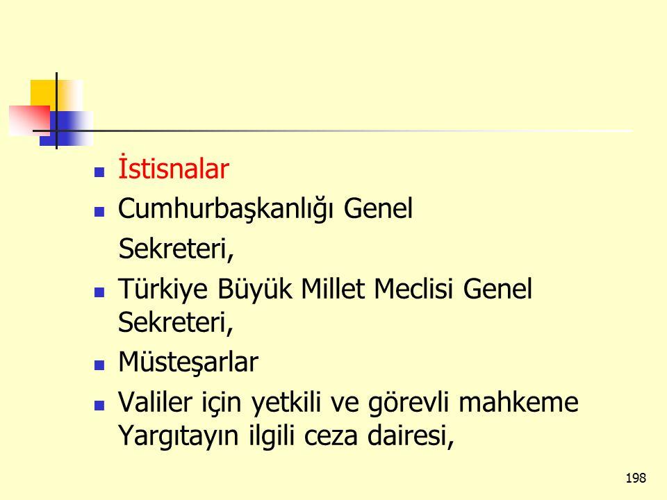 İstisnalar Cumhurbaşkanlığı Genel. Sekreteri, Türkiye Büyük Millet Meclisi Genel Sekreteri, Müsteşarlar.