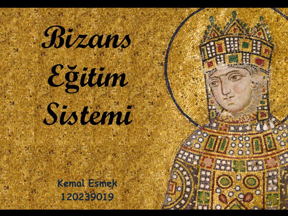 Bizans Eğitim Sistemi Kemal Esmek 120239019