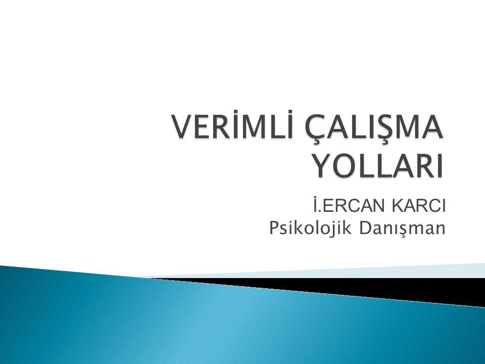 VERİMLİ ÇALIŞMA YOLLARI