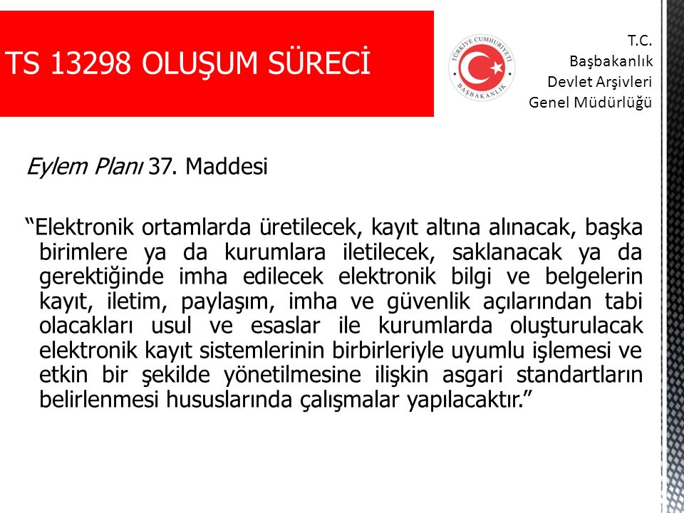 TS 13298 OLUŞUM SÜRECİ Eylem Planı 37. Maddesi