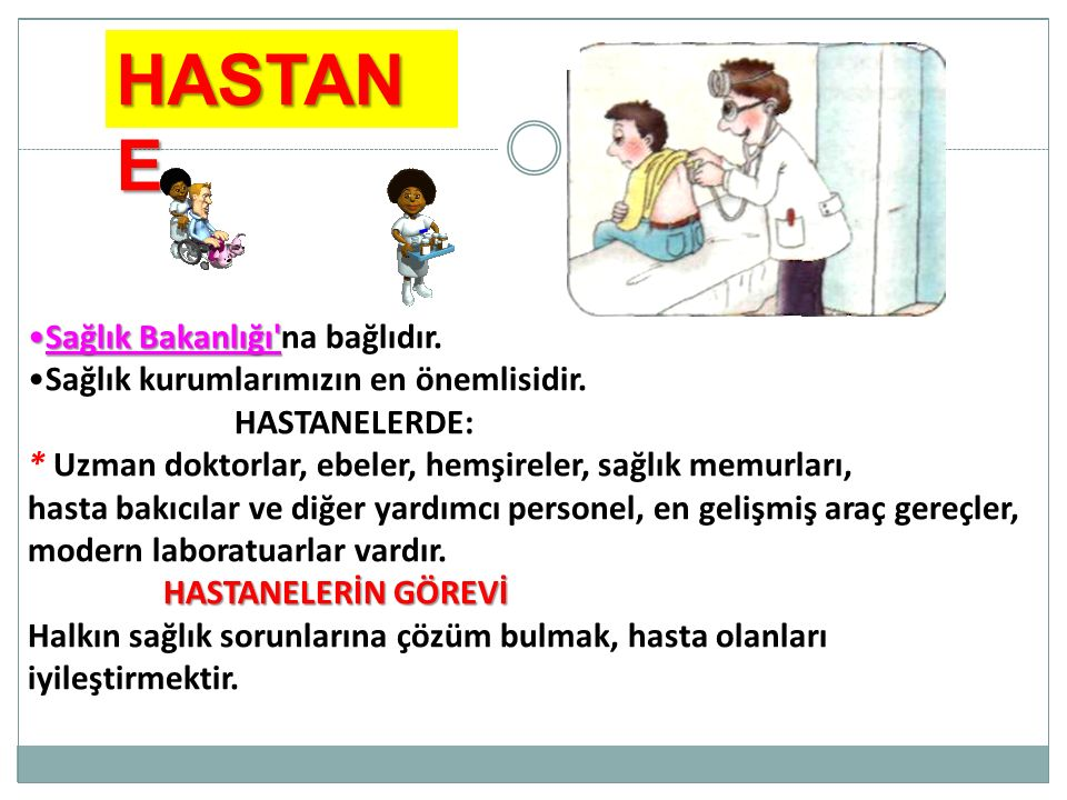 HASTANE Sağlık Bakanlığı na bağlıdır.