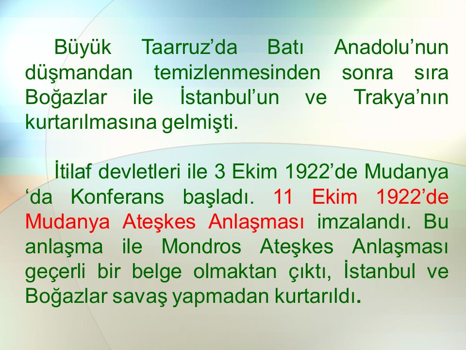 Büyük Taarruz'da Batı Anadolu'nun düşmandan temizlenmesinden sonra sıra Boğazlar ile İstanbul'un ve Trakya'nın kurtarılmasına gelmişti.