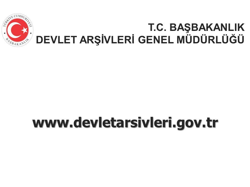 T.C. BAŞBAKANLIK DEVLET ARŞİVLERİ GENEL MÜDÜRLÜĞÜ