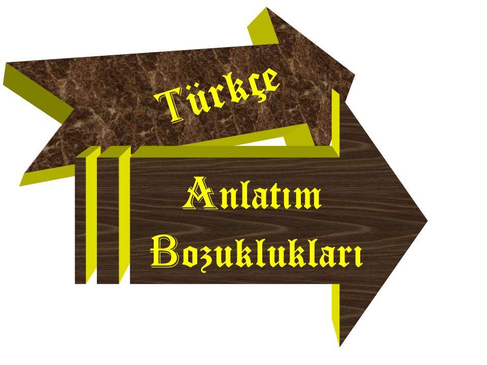 Türkçe Anlatım Bozuklukları