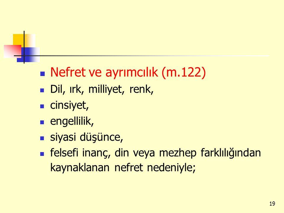 Nefret ve ayrımcılık (m.122)