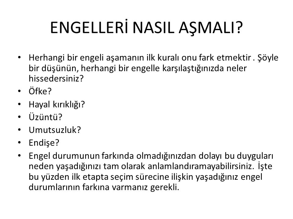 ENGELLERİ NASIL AŞMALI