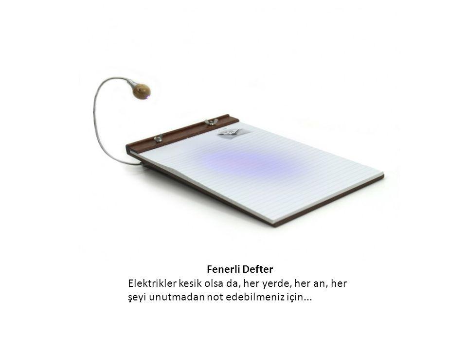 Fenerli Defter Elektrikler kesik olsa da, her yerde, her an, her şeyi unutmadan not edebilmeniz için...