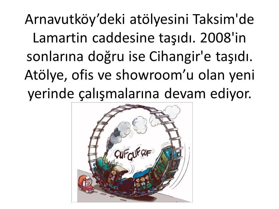 Arnavutköy'deki atölyesini Taksim de Lamartin caddesine taşıdı