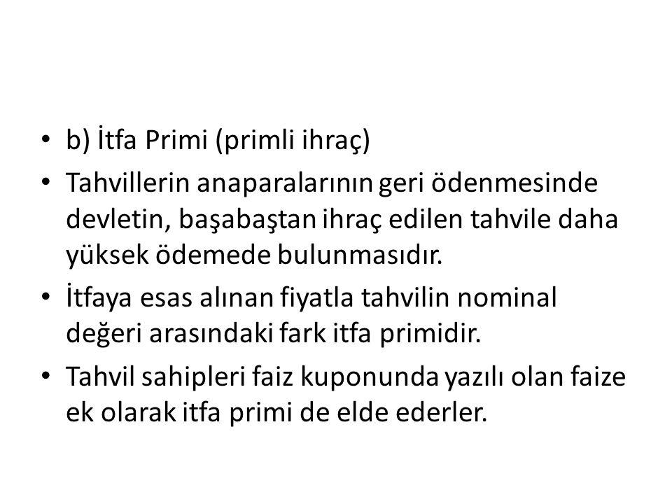 b) İtfa Primi (primli ihraç)