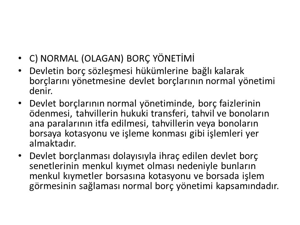 C) NORMAL (OLAGAN) BORÇ YÖNETİMİ