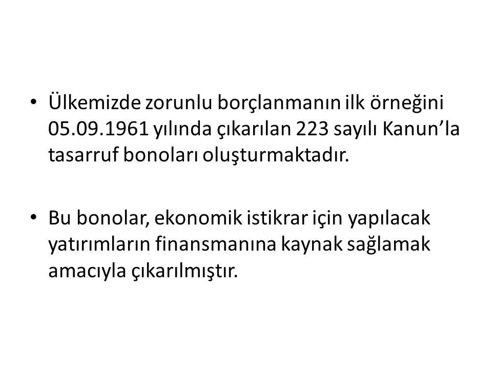 Ülkemizde zorunlu borçlanmanın ilk örneğini 05. 09