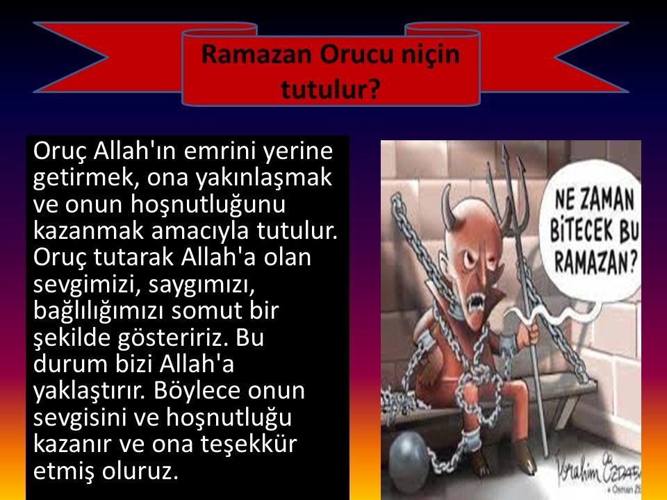 Ramazan Orucu niçin tutulur