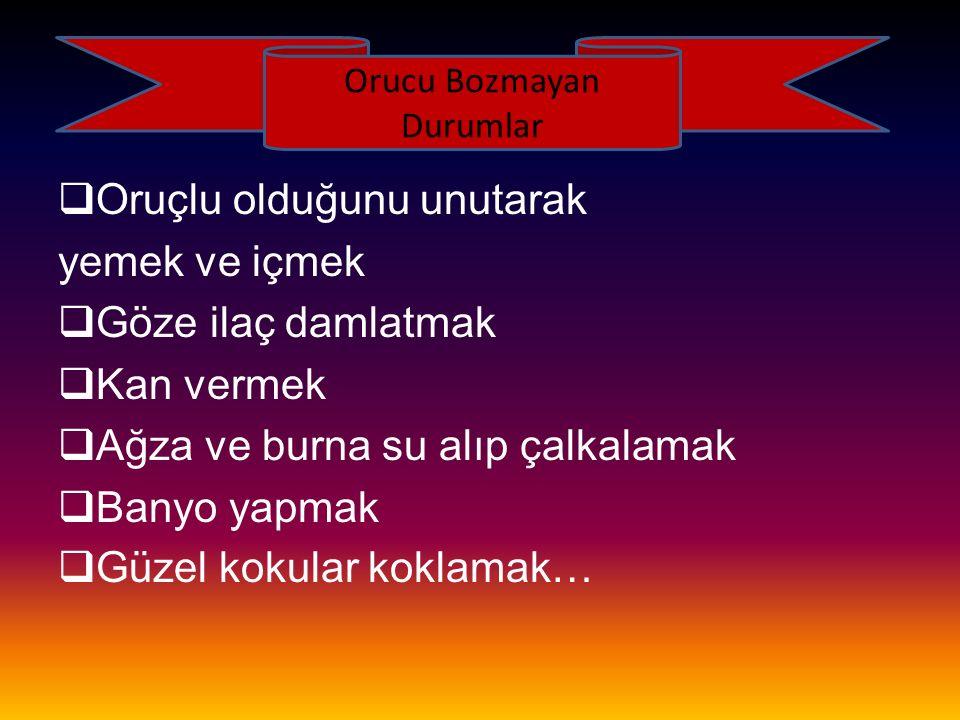 Orucu Bozmayan Durumlar