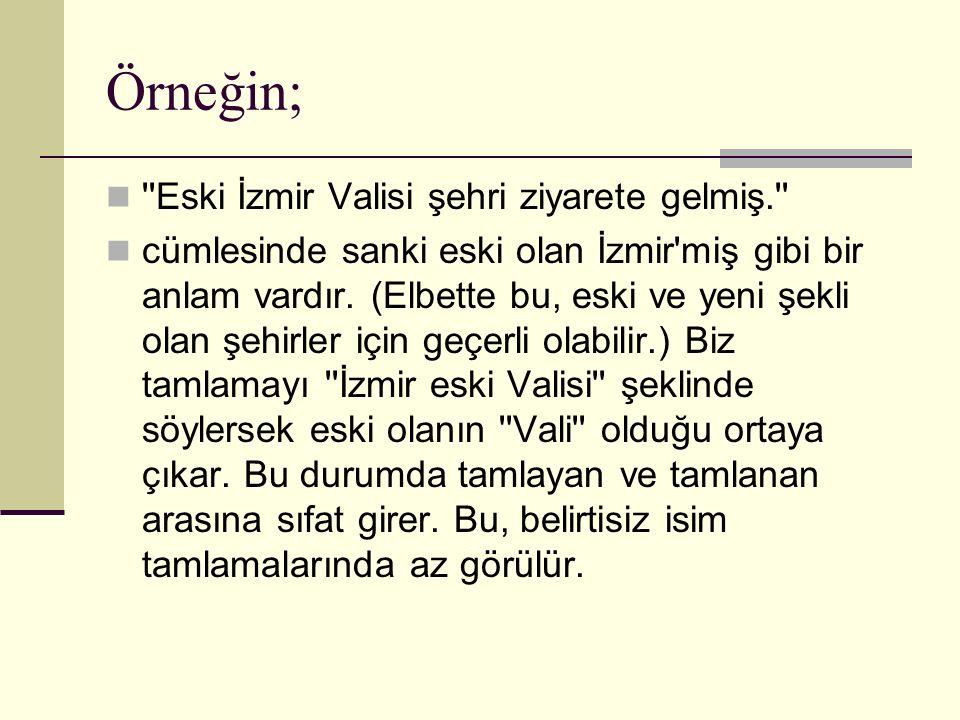 Örneğin; Eski İzmir Valisi şehri ziyarete gelmiş.
