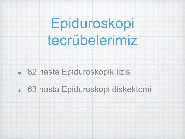 Epiduroskopi tecrübelerimiz