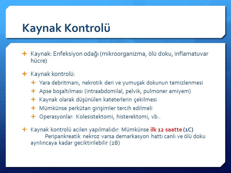 Kaynak Kontrolü Kaynak: Enfeksiyon odağı (mikroorganizma, ölü doku, inflamatuvar hücre) Kaynak kontrolü:
