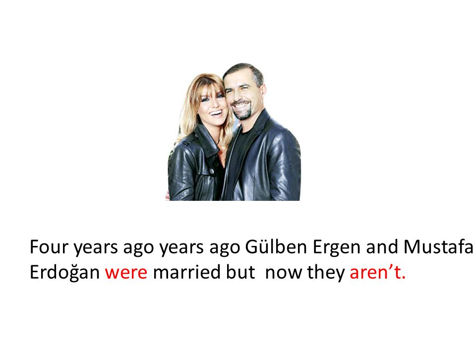Four years ago years ago Gülben Ergen and Mustafa Erdoğan were married but now they aren't.