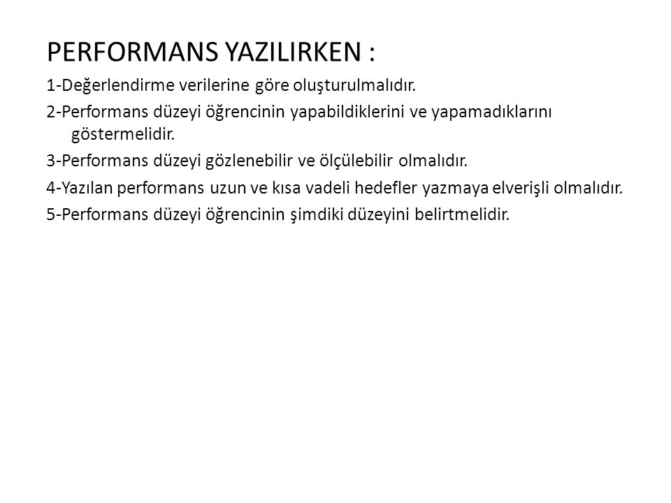 PERFORMANS YAZILIRKEN :