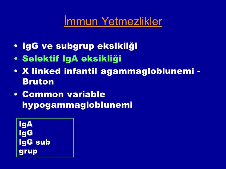 İmmun Yetmezlikler IgG ve subgrup eksikliği Selektif IgA eksikliği