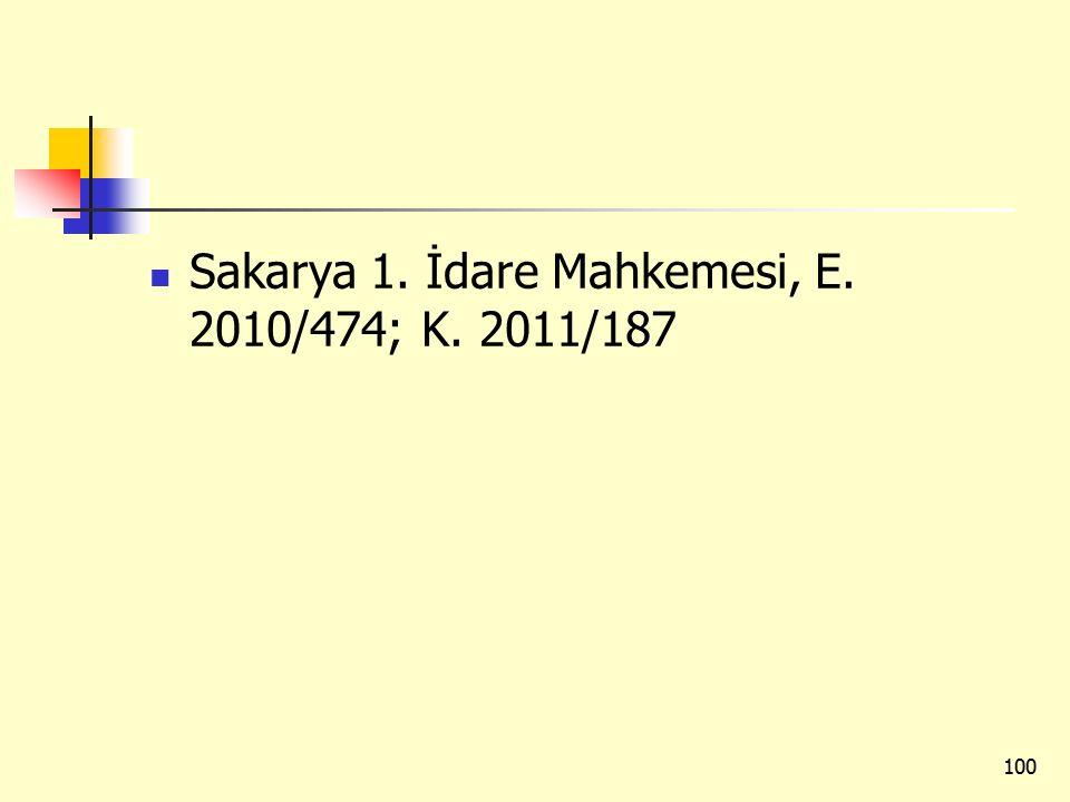 Sakarya 1. İdare Mahkemesi, E. 2010/474; K. 2011/187