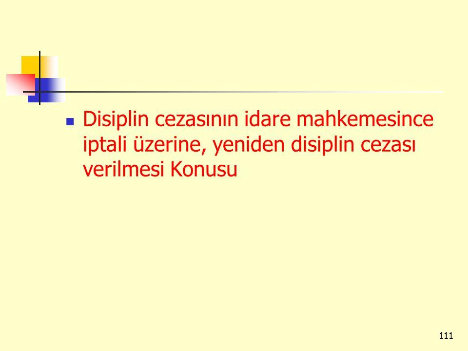 Disiplin cezasının idare mahkemesince iptali üzerine, yeniden disiplin cezası verilmesi Konusu