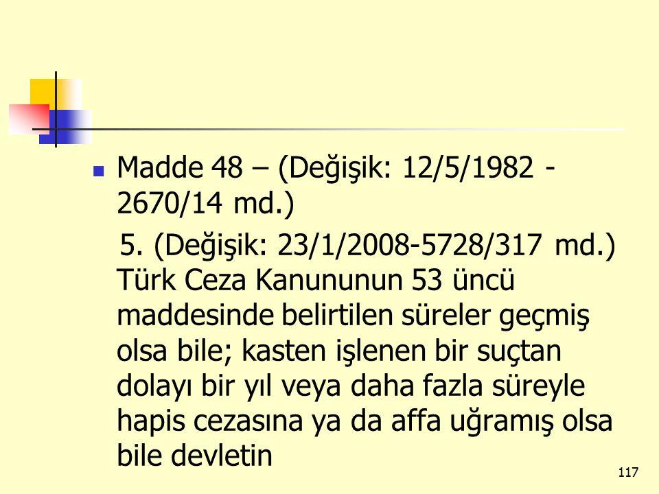 Madde 48 – (Değişik: 12/5/1982 - 2670/14 md.)
