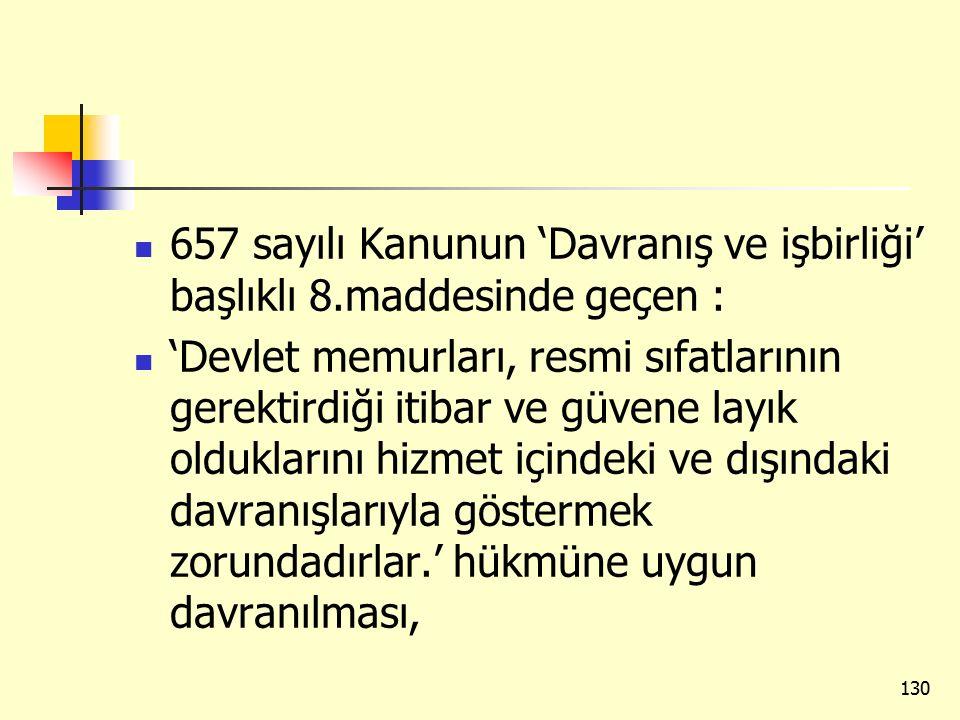 657 sayılı Kanunun 'Davranış ve işbirliği' başlıklı 8