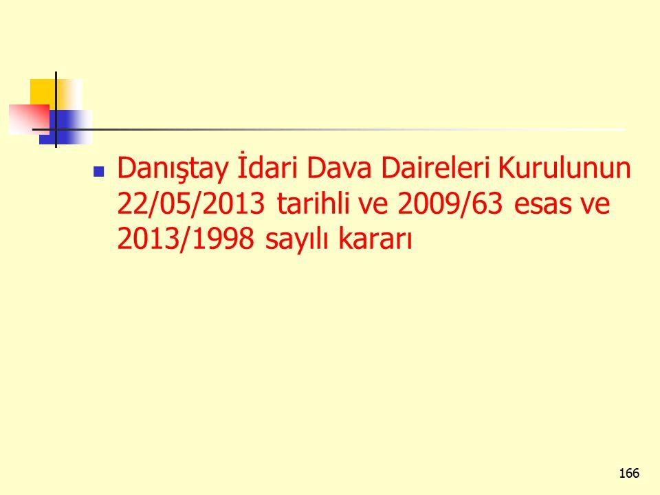 Danıştay İdari Dava Daireleri Kurulunun 22/05/2013 tarihli ve 2009/63 esas ve 2013/1998 sayılı kararı