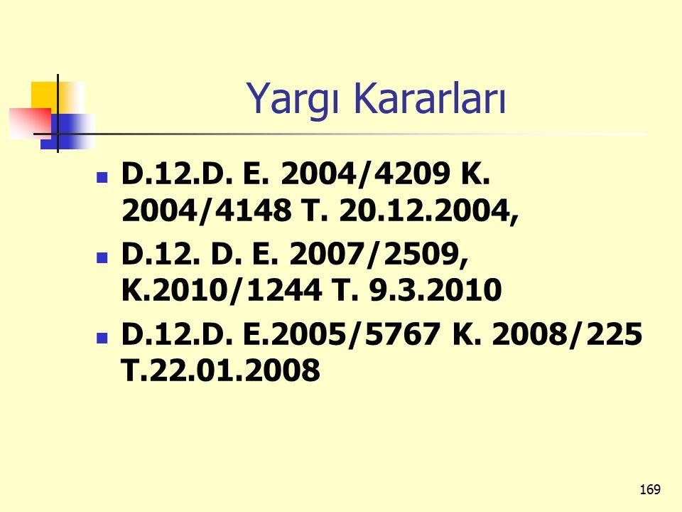 Yargı Kararları D.12.D. E. 2004/4209 K. 2004/4148 T. 20.12.2004,